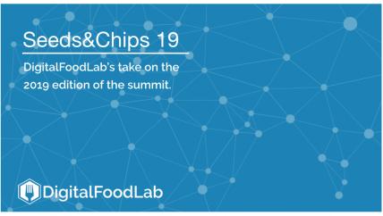 Seeds&Chips2019-DigitalFoodLab